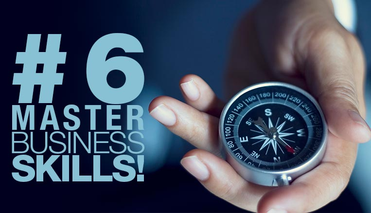 Six skills to master when in any business.