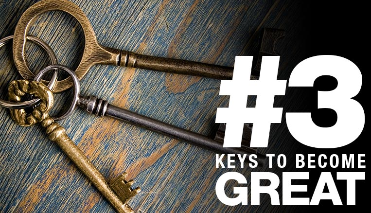 The three keys to becoming great at anything